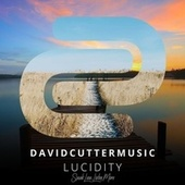 Lucidity by David Cutter Music