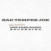 Fallin' Bird Blues (One Take Radio Recording) von Bad Temper Joe