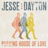 Burning House of Love by Jesse Dayton