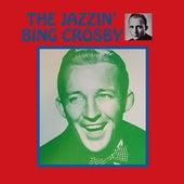 The Jazzin' Bing Crosby von Bing Crosby