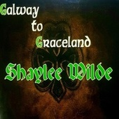Galway to Graceland by Shaylee Wilde