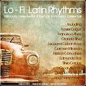 Lo - Fi Latin Rhythms (Latin Roots - Selected Lo Fi Rhythms From Cuba To New York) de Various Artists
