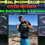 Big Bad Sound in the Area by Fitzie Niceness