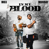 In My Blood by Mo3 and Morray