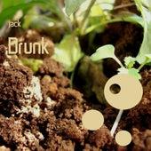 Drunk by Jack