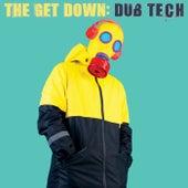 The Get Down: Dub Tech von Various Artists