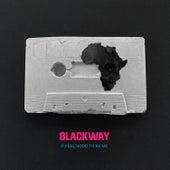 It Feel Good to Be Me by Blackway