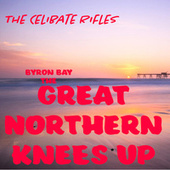 Byron Bay the Great Northern Knees Up (Live 1996) by Celibate Rifles