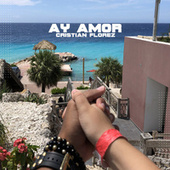 Ay Amor by Cristian Florez
