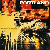 The World Is Creative by Portland