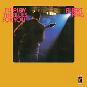 I'll Play The Blues For You [Stax Remasters] by Albert King