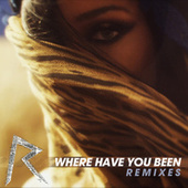 Where Have You Been Remixes de Rihanna
