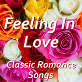 Feeling In Love Classic Love Songs von Various Artists