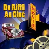 Du Rififi Au Ciné by Various Artists