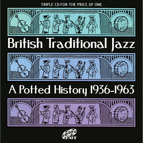 British Traditional Jazz - A Potted History 1936-1963 by Various Artists