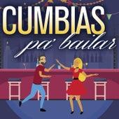 CUMBIAS PA' BAILAR by Various Artists