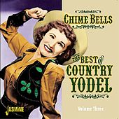Chime Bells - The Best of Country Yodel, Vol. 3 de Various Artists