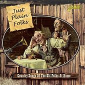 Just Plain Folks: Country Songs of the Old Folks at Home by Various Artists