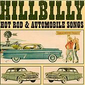 Hillbilly - Hot Rod & Automobile Songs von Various Artists