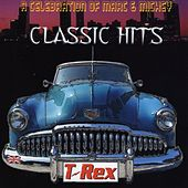Classic Hits - A Celebration Of Marc And Mickey by T. Rex