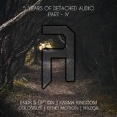 5 Years of Detached Audio, Pt. IV von Various Artists