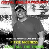 Love All the Things (Digital English Presents From The Archives Late 80's Vol 3) by Digital English
