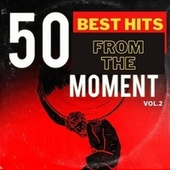 50 Best Hits from the Moment, Vol. 2 by Various Artists