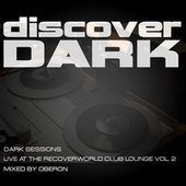 Dark Sessions Live at the Recoverworld Club Lounge, Vol. 2 by Oberon