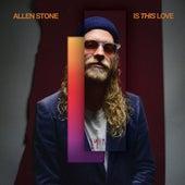 Is This Love de Allen Stone