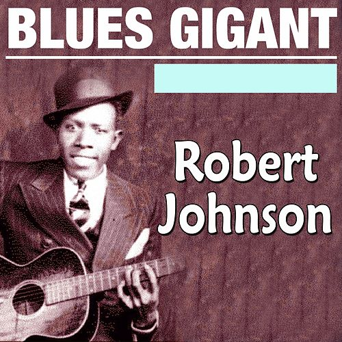 Blues Gigant by ROBERT JOHNSON