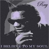 I Believe to My Soul (50 Songs - Remastered) von Ray Charles
