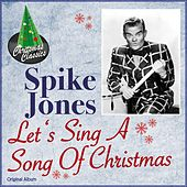 Let's Sing a Song of Christmas (Original Album) de Spike Jones
