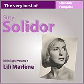 The Very Best of Suzy Solidor: Lili Marlène (Anthologie, vol. 1) by Suzy Solidor