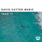 Take It by David Cutter Music