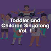 Toddler and Children Singalong Vol. 1 by Various Artists
