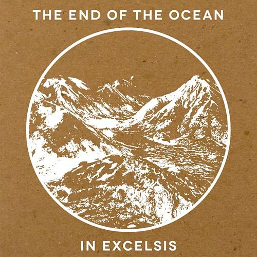In Excelsis by The End Of The Ocean