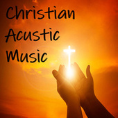 Christian Acustic Music by Contemporary Christian Sing