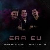 Era Eu by Toninho Rondow