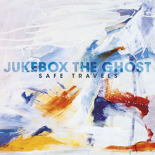 Safe Travels by Jukebox The Ghost