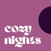 Cozy Nights by Various Artists
