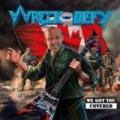 We Got You Covered de Wreck-Defy