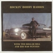 With Two Dollar Bill and His Bad Pennies by Rockin Bobby Harris