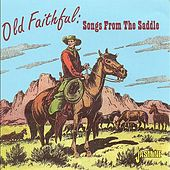 Old Faithful: Songs From the Saddle by Various Artists