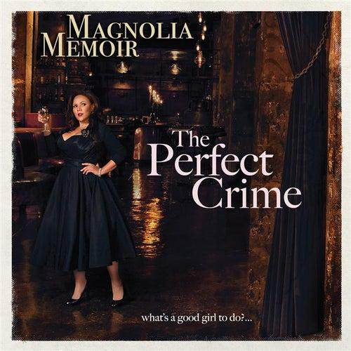 The Perfect Crime by Magnolia Memoir