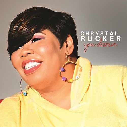You Deserve by Chrystal Rucker