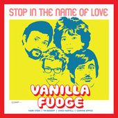 Stop in the Name of Love von Vanilla Fudge