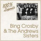 100% Legends (Bing Crosby & the Andrew Sisters) by Bing Crosby