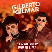 Um Sonho a Mais / Deus Me Livre de Gilberto & Gilmar