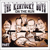 On The Run by The Kentucky Boys