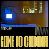 Dissolved (feat. Martina Topley-Bird) by Gone to Color